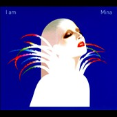 Mina (Italian Singer): I Am Mina [Digipak]