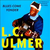 L.C. Ulmer: Blues Come Yonder