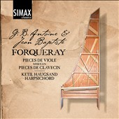 Forqueray: The Complete Works for Harpsichord / Ketil Haugsand