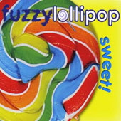 Fuzzy Lollipop: Sweet! [Digipak]