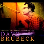 Dave Brubeck: Music of America: Inventing Jazz [Digipak]