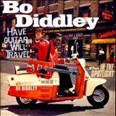 Bo Diddley: Have Guitar, Will Travel/In the Spotlight