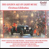 The Golden Age of Light Music: Christmas Celebration / Faith, Mantovani, Fiedler, etc.