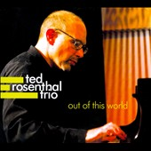 Ted Rosenthal Trio: Out Of This World [Digipak]