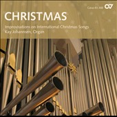 Christmas: Improvisations on International Christmas Songs / Kay Johannsen, organ