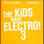 Various Artists: The Kids Want Electro, Vol. 3