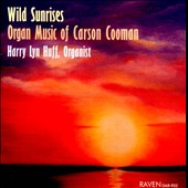 Wild Sunrises: The Organ Music of Carson Cooman / Harry Lyn Huff
