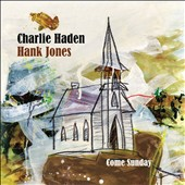 Hank Jones (Piano)/Charlie Haden: Come Sunday *