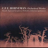 C.F.E. Horneman: Orchestral Works / Gustavsson, Danish NSO