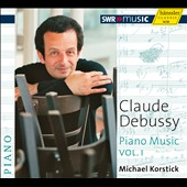 Debussy: Piano Music, Vol. 1 / Michael Korstick, piano