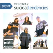 Suicidal Tendencies: Playlist: The Very Best of Suicidal Tendencies [PA]