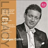 Grieg: Piano Concerto; Liszt: Piano Concerto no 1; Lully; Scarlatti / Georges Cziffra, piano (Paris, 1959)