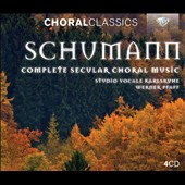 Robert Schumann: Complete Secular Choral Works / Studio Vocale Karlsruhe