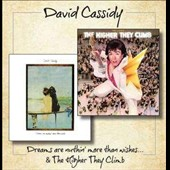 David Cassidy: Dreams Are Nuthin' More Than Wishes/The Higher They Climb *