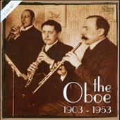 The Oboe: 1903-1953 / Georges Gillet, Joseph Fonteyn, Georges Blanchard and Myrtile Morel