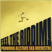 Pannonia Allstars Ska Orchestra: Feel the Riddim