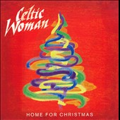 Celtic Woman: Home for Christmas