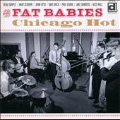 The Fat Babies: Chicago Hot