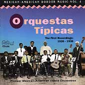 Orquestas Tipicas: Mexican-American Border Music, Vol. 4: Orquestas Tipicas
