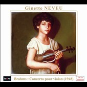 Brahms: Violin Concerto Op. 77 / Ginette Neveu, violin; Roger Desormiere, National Orchestra of France