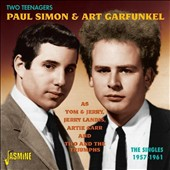 Paul Simon/Art Garfunkel: Two Teenagers: The Singles 1957-1961