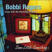 Bobbi Rogers: Some little Something