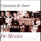 Various Artists: Canciones de Amor: De México