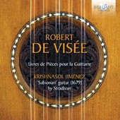 Robert de Vis&eacute;e: Pieces for guitar, performed on the magnificent Sabonai guitar of 1679 / Krishnasol Jimenez, guitar