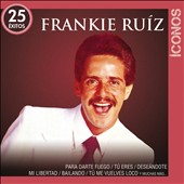 Frankie Ruiz: Iconos 25 &#201;xitos [5/21]