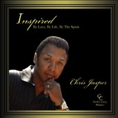 Chris Jasper: Inspired: By Love, By Life, By the Spirit