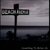 Beach Avenue: Something To Believe In