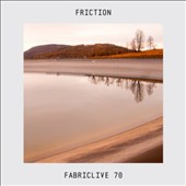 DJ Friction (England): Fabriclive 70 *