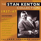 Stan Kenton: The Stan Kenton Collection: 1937-1947