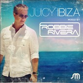 Various Artists: Juicy Ibiza Mixed By Robbie Rivera