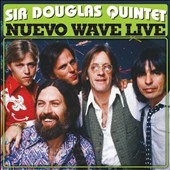 The Sir Douglas Quintet: Nuevo Wave Live *