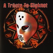 Various Artists: A Tribute to Slipknot