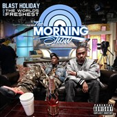 The World's Freshest/Blast Holiday/Blast Holiday and the Worlds Freshest: The  Morning Show [PA] *