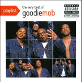 Goodie Mob: Playlist: The Very Best of Goodie Mob [PA]