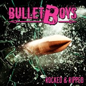 Bulletboys: Rocked & Ripped *