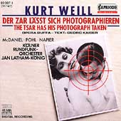 Weill: The Tsar Has His Photograph Taken / Latham-K&ouml;nig