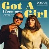Got a Girl: I Love You But I Must Drive Off This Cliff Now [Digipak]