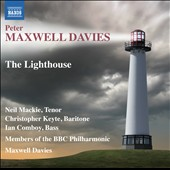 Peter Maxwell Davies: The Lighthouse, opera / Neil Mackie, Christopher Keyte, Ian Comboy