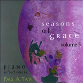Paul Tate: Seasons of Grace, Vol. 5
