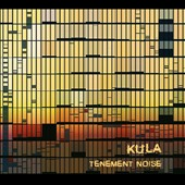 Kula: Tenement Noise [Digipak]