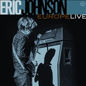 Eric Johnson (Guitar 1): Europe Live [Slipcase]