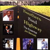 Jim Bennett: Southern Soul Highway: The Essential Jim Bennett