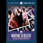 James Dobson: Wanting to Believe