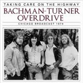 Bachman-Turner Overdrive: Taking Care on the Highway [Slipcase]