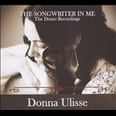 Donna Ulisse: The  Songwriter in Me: The Demo Recordings [Digipak]