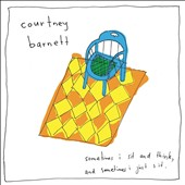 Courtney Barnett: Sometimes I Sit and Think, And Sometimes I Just Sit.